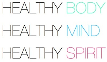 Healthy body, healthy mind, healthy spirit